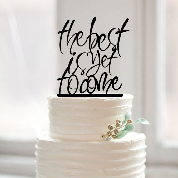 The Best Is Yet To Come Wedding Cake Topper Distinctive Custom Words Toppers