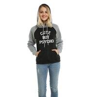 CUTE BUT PSYCHO Letter Print Casaul Hoodies Sweatshirt For Women 2017 Autumn Winter Female Pullover Sweatshirt