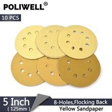 POLIWELL 10PCS 5 Inch 8 Hole Sandpaper 125mm 60~1000 Grit Yellow Sanding Paper Sanding Discs for Hook and Loop Festool Sander стоимость