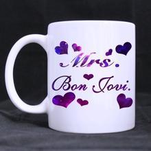 Funny Quotes Printed Mug Mrs. Bon Jovi Ceramic Mug Coffee Mug Cup Customized Mug (11 Oz capacity)