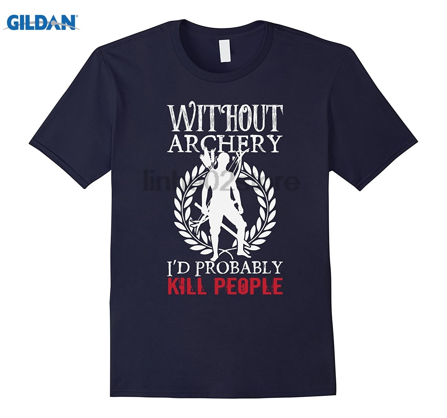 GILDAN Without Archery I'd Probably Kill People Bow And Arrow Shirt