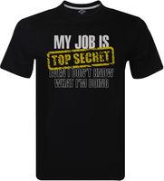 Mi trabajo es Top Secret hombres camiseta divertida, trabajo Oficina Slogan regalo para papá marca 2018 nueva camiseta hombre algodón