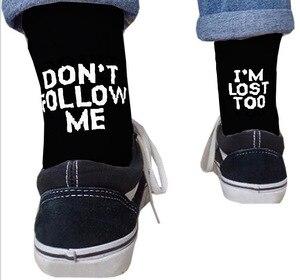 Dont Follow Me Casual Socks I Am Lost Too Hip Hop Street Skateboard Harajuku Socks for Men and Women Happy Meias(China)