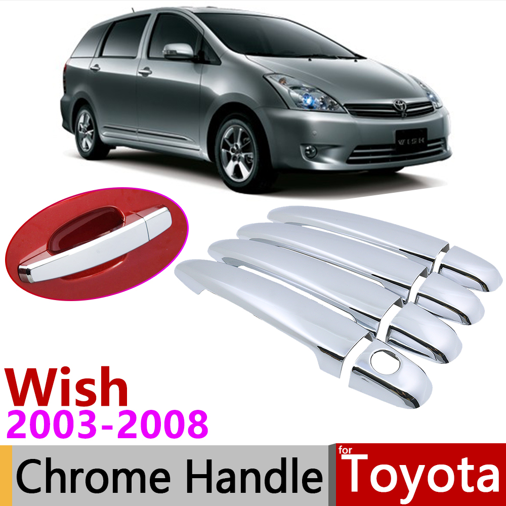 For Toyota Wish AE10 10 2003~2008 Chrome Door Handle Cover Car Accessories Stickers Trim Set Of 4Door 2004 2005 2006 2007