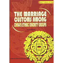 The Marriage Customs Among China?s Ethnic Minority. Traditional Chinese Culture was part of World Intangible cultural heritage