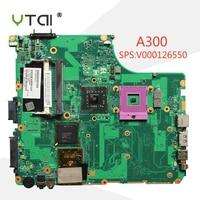 YTAI đối với Toshiba Satellite A300 máy tính xách tay Bo Mạch Chủ V000126550 GL40 PGA478 6050A2169901-MB-A02 mainboard kiểm tra đầy đ