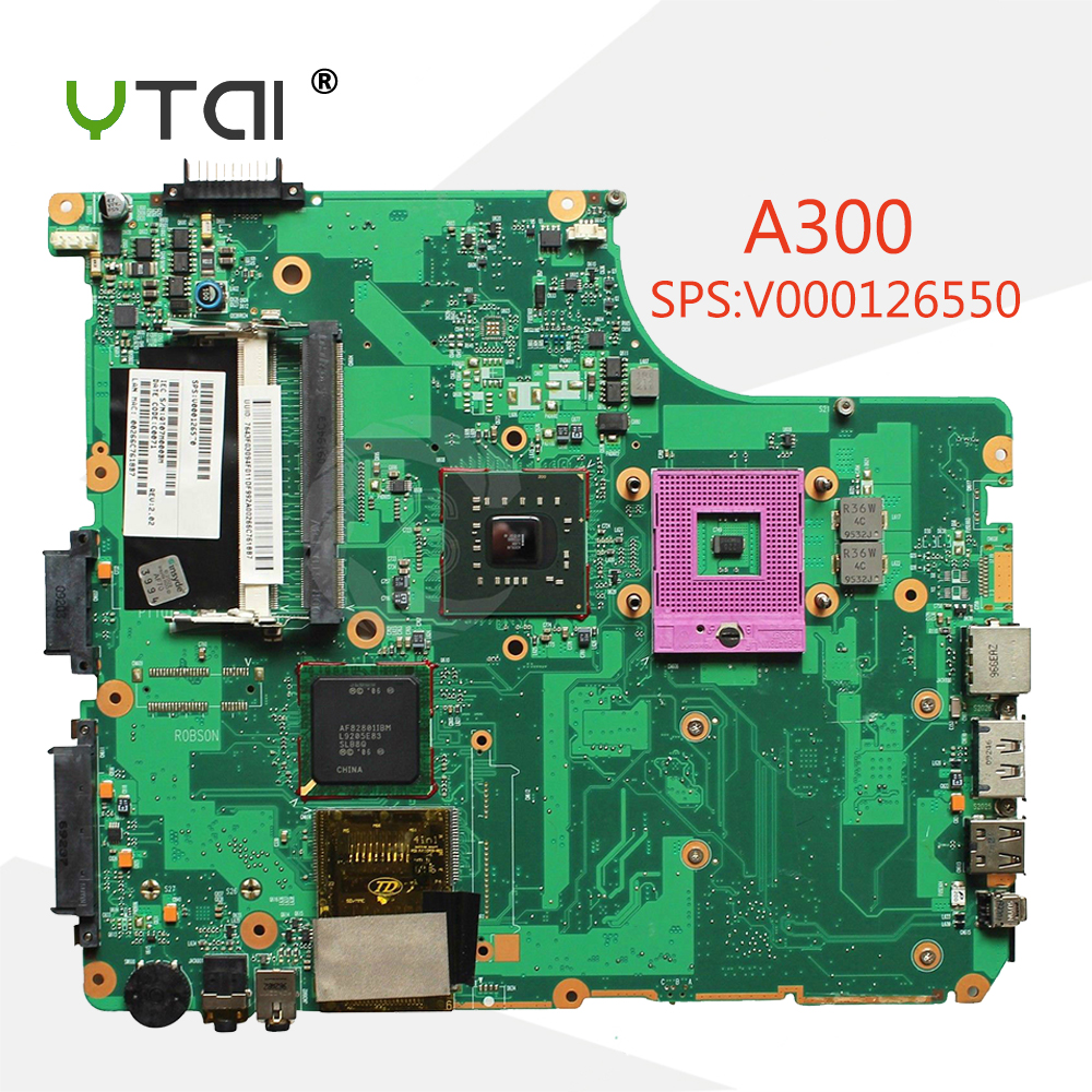 YTAI for Toshiba Satellite A300 laptop Motherboard V000126550 GL40 PGA478 6050A2169901-MB-A02 mainboard fully tested free shipping v000275410 for toshiba satellite c850 c855 intel laptop motherboard all functions fully tested