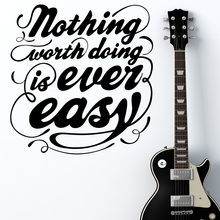 Nothing Worth Doing Is Ever Easy Quote Wall Sticker English Family Home Decor Vinyl Decals Art Design For Kids Room