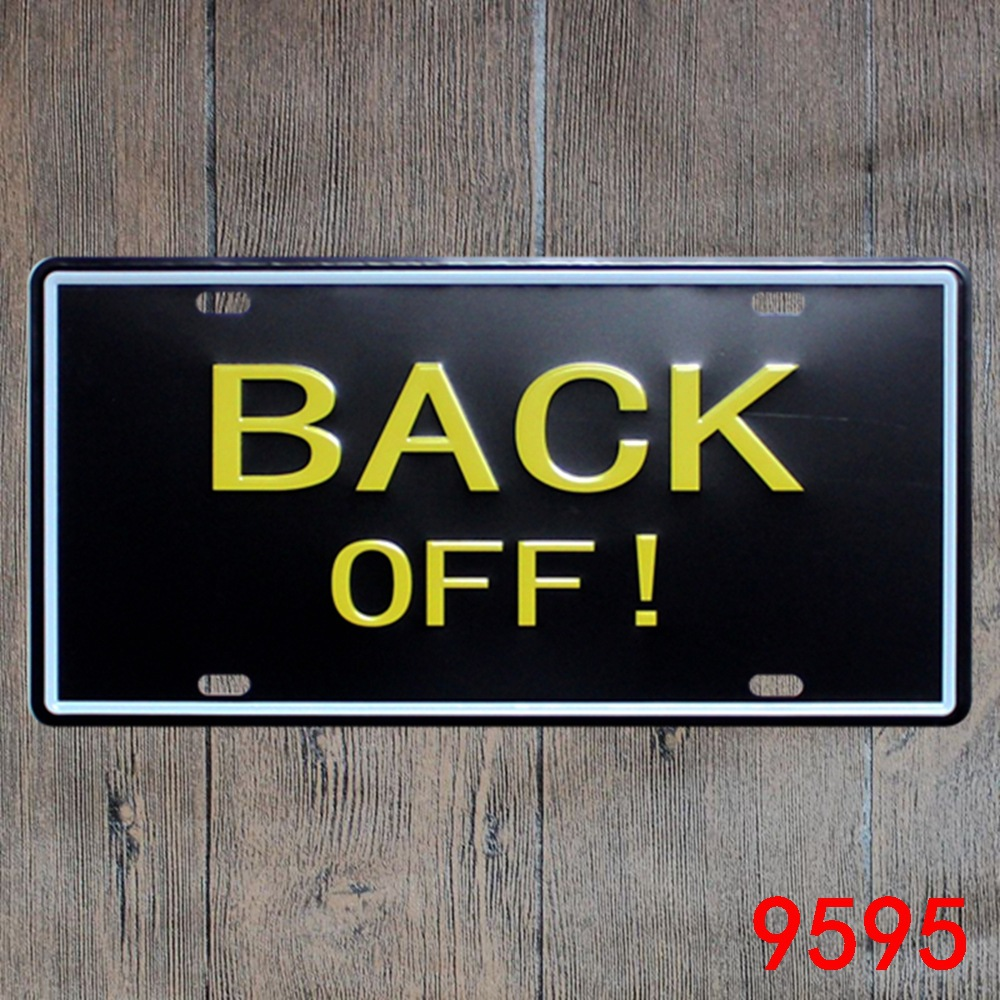Car number  BACK OFF !  License Plates plate Vintage Metal tin sign Wall art craft painting 15x30cm