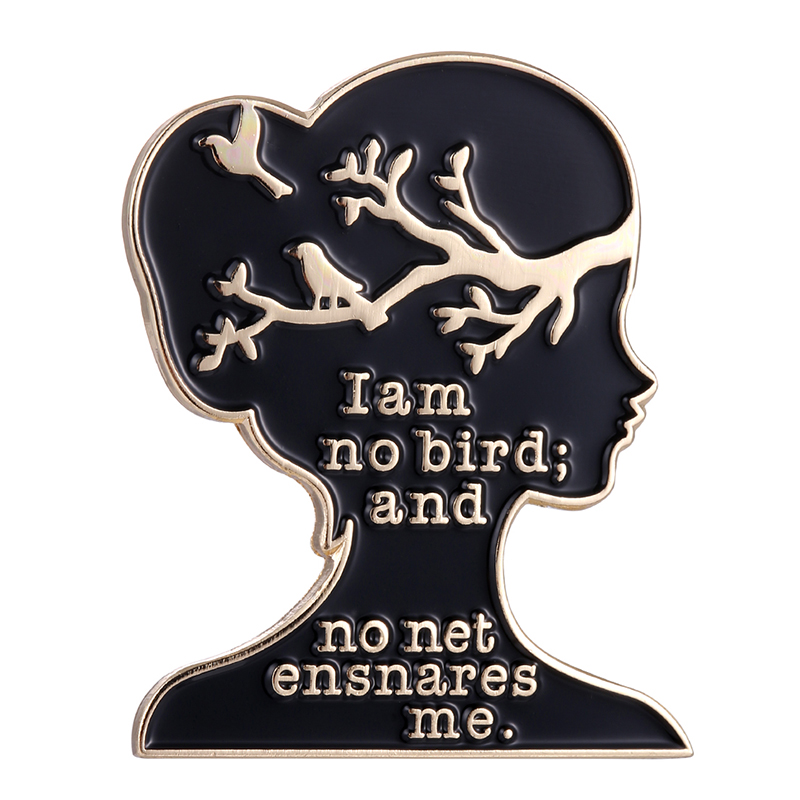 Us 2 46 37 Off Jane Eyre Charlotte Bronte I Am No Bird Book Quote Enamel Pin In Brooches From Jewelry Accessories On Aliexpress