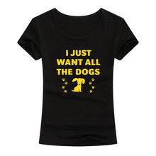 I Just Want All The Dogs Funny T Shirts Women Cute Pet Lovers Hipster T-shirt Fashion Cotton Short Sleeve Tee Shirt Femme