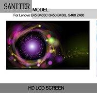 SANITER Apply To E45 B465C G450 B450L G460 Z460 Laptop LCD Screen