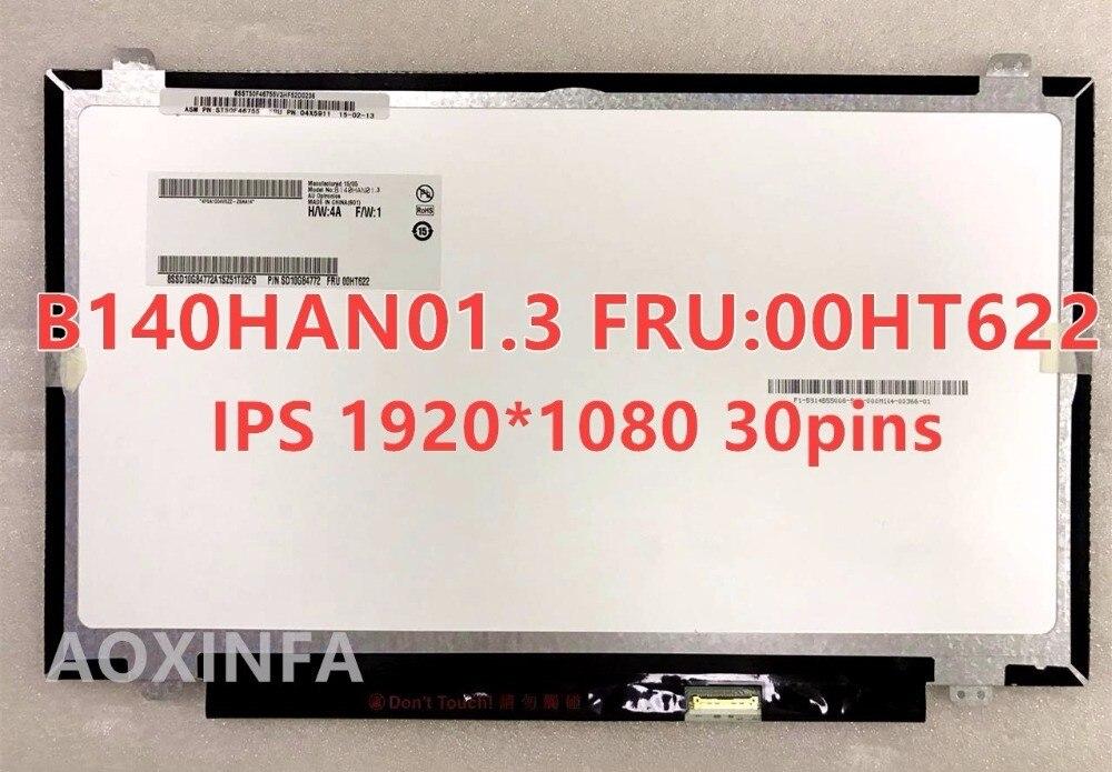 Original B140HAN01.3 FRU 00HT622 pour Lenovo spécial IPS écran FHD 1920*1080 EDP 30 broches