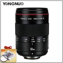 YONGNUO soczewki obiektyw makro YN60mm F2 fundusz powierniczy 0.234m obiektyw makro 60mm dla Canon EOS 70D 5DMK II 5DIII 600D 700D DSLR Nikon F2NE Yongnuo