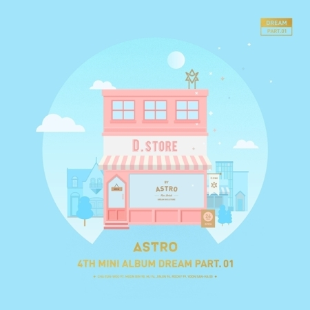 ASTRO 4TH MINI ALBUM - DREAM PART.01 (VER. DAY) - Release Date 2017.05.30 exo 4th album repackage the war the power of music chinese ver korean ver 2 version set release date 2017 09 06