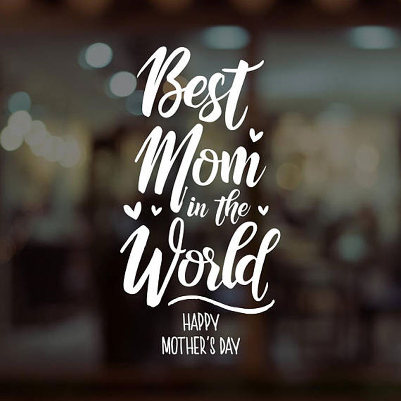 US $6.48 20% OFF|Best Mom In The World Happy Mother\'s Day Wall Sticker  Quotes Vinyl Home Decor Window Glass Decals Festival Mural Wallpaper  MD06-in ...