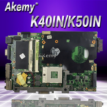 Akemy K40IN K50IN материнская плата для ноутбука ASUS K40IN K50IN X8AIN X5DIN K40IP K50IP K40I K50I K40 K50 Тесты Оригинал материнская плата