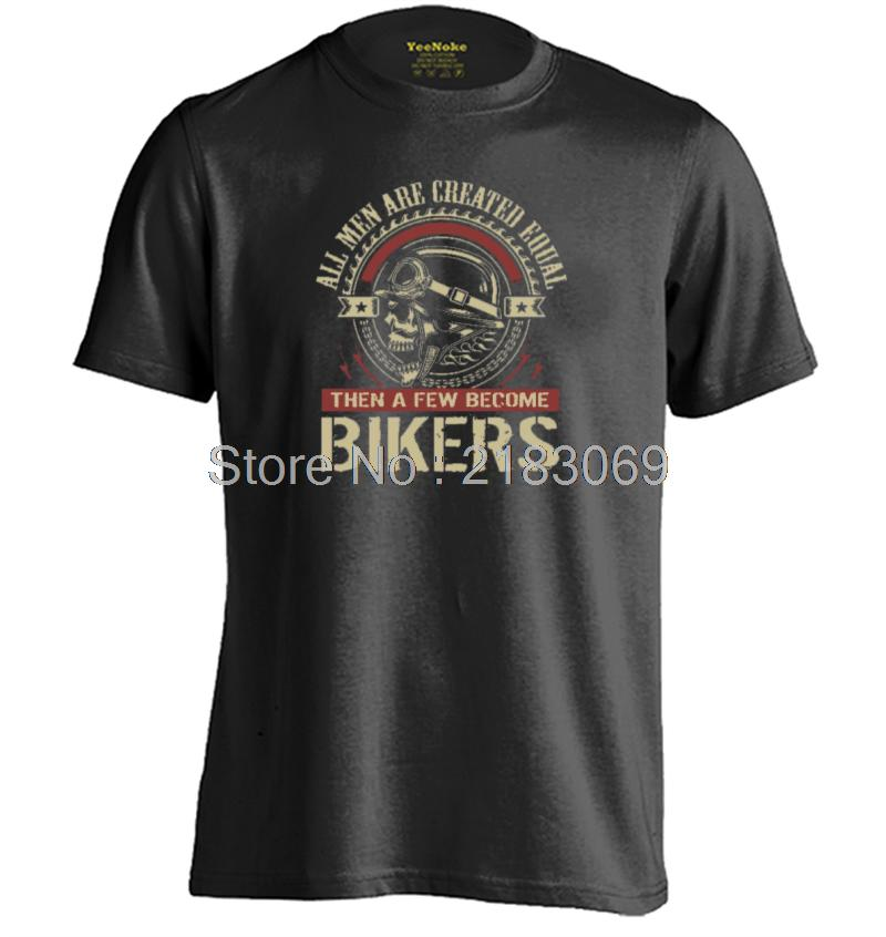 All men are created equal then a few become Biker Mens & Womens Casual T Shirt ...
