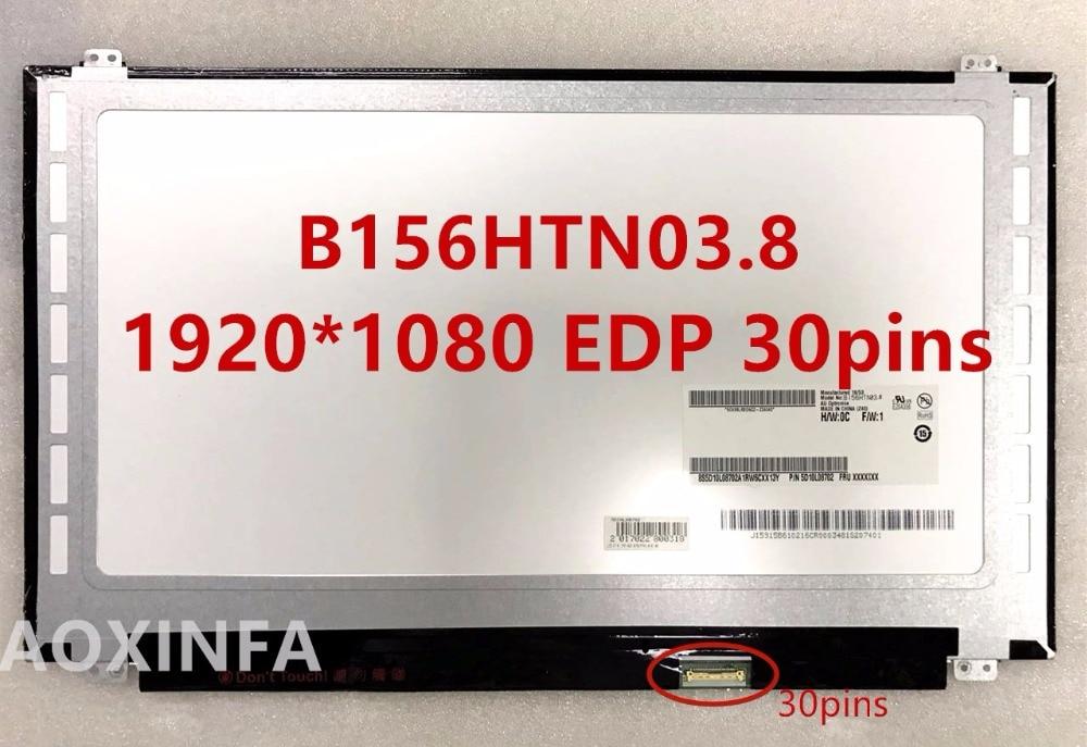 free shipping original B156HTN03.8 fit B156HTN03.4 B156HTN03.5 B156HTN03.6 B156HTN03.7 N156HGE-EA1 EAB 1920*1080 EDP 30pins nt125whm n42 fit b125xtn01 0 12 5led lcd screen edp 30pins 2 special screw hole
