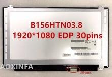 free shipping original B156HTN03.8 fit B156HTN03.4 B156HTN03.5 B156HTN03.6 B156HTN03.7 N156HGE-EA1 EAB 1920*1080 EDP 30pins