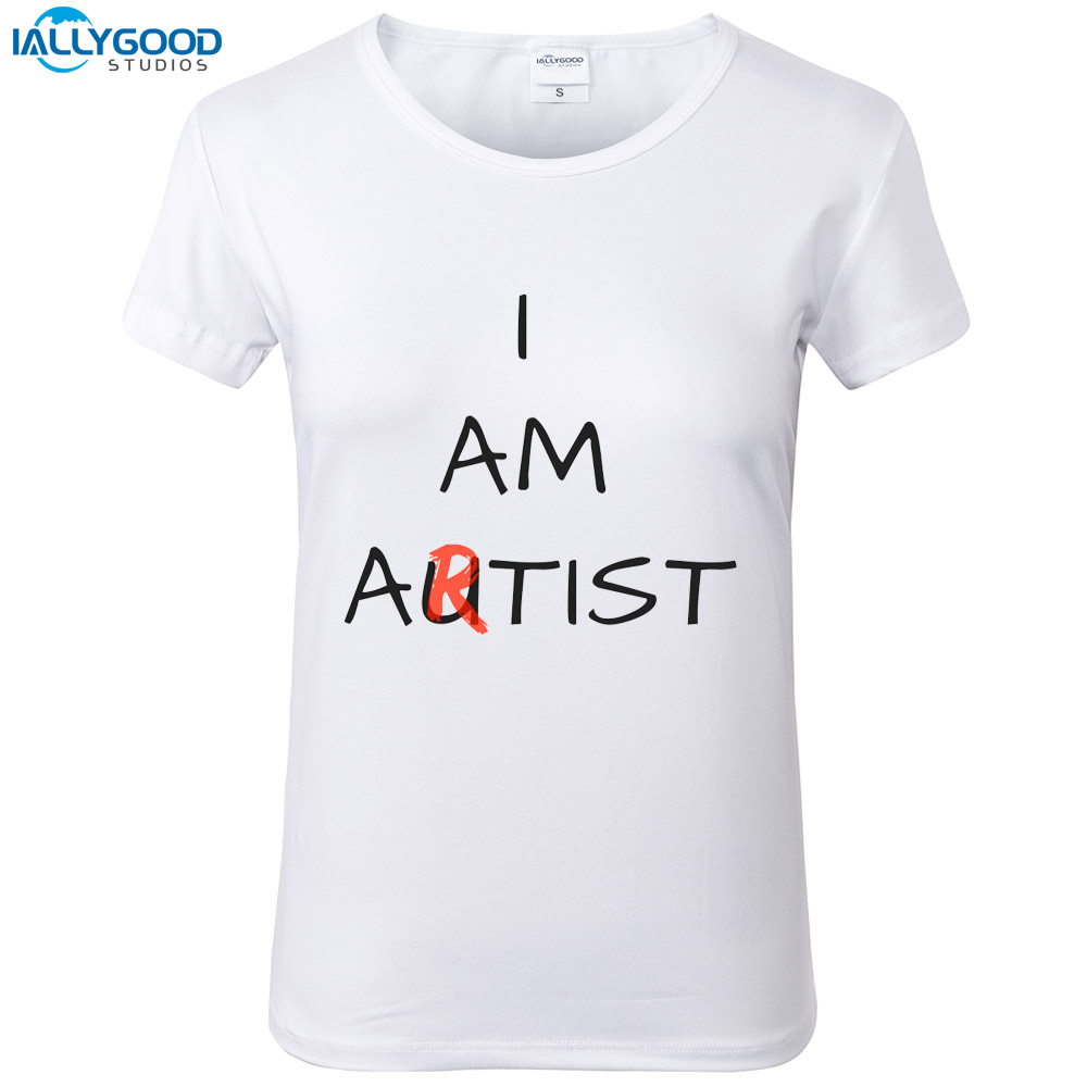 I Am Autist T Shirt Women Funny I Am Artist Letter Printed Cotton T