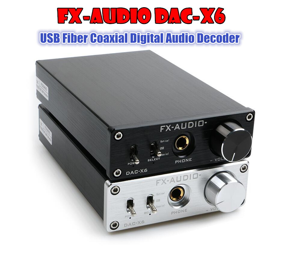 FX-AUDIO DAC-X6 HiFi  Amplifier USB Fiber Coaxial Digital Audio Decoder DAC 16BIT /192Khz  TPA6120 fx audio dac x6 fever hifi optical coaxial usb amplifier digital audio frequency dac decoder headphone amp 24bit 192 dc12v 1a