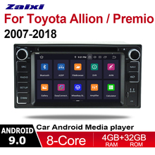 ZaiXi 4GB android 9.0 car dvd player for Toyota Allion / Premio 2007~2018 Multimedia GPS Navigation Map Autoradio WiFI Bluetooth