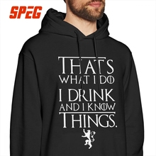 Man Game Of Thrones Hoodies Tyrion Lannister Thats What I Do Drink And Know Things Adult Cotton Hooded Sweatshirt Pullovers
