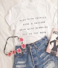 Play With Fairies Ride A Unicorn With Mermaids Fly To The moon t shirt Women Fashion Cute Tumblr Style grunge Tops