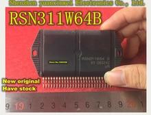 RSN311W64B RSN311W64 B 1PCS משלוח חינם IC