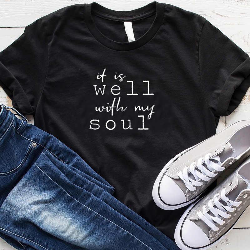 Это хорошо с надписью «My Soul», Футболка женская, христианская Библия, футболка вера в Иисуса силы, блаженые рубашки, хлопковые топы, дропшиппинг