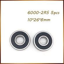 5PCS Hohe qualität ABEC 6000 2RS 6000RS 6000-2RS 6000 RS 6000-2RS 10x26x8 10*26 * 8 mm Gummi dichtung Rillen Kugellager