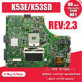 K53SD carte mère Rev: 2.3 pour Asus A53E A53S K53E K53S K53SD carte mère K53E carte mère X53E ordinateur portable carte mère test 100% ok