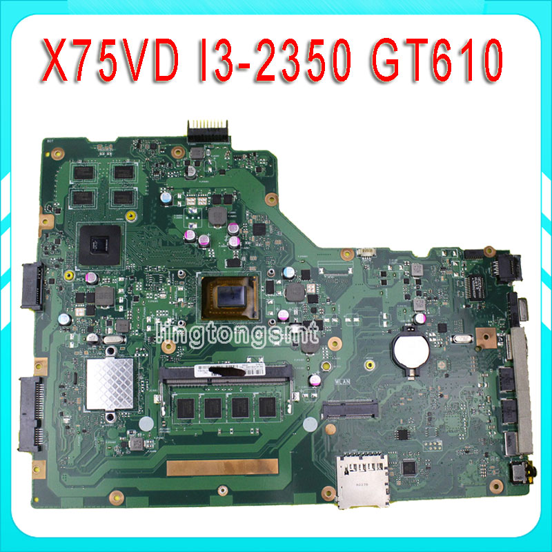 For Asus X75VD motherboard X75VD REV3.1 Mainboard Processor i3-2350 GT610 1G RAM 4G Memory On Board 100% test  original notebook motherboard x54c k54c for asus rev 2 1 system pc mainboard with ram on board