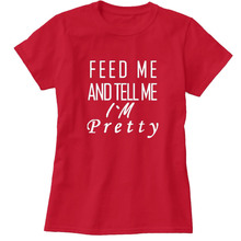 T-Shirt Women`s Funny FEED ME AND TELLME IM PRERRY Harajuku Product Clothes for Women Alien Vintage T Shirt Femme Tops