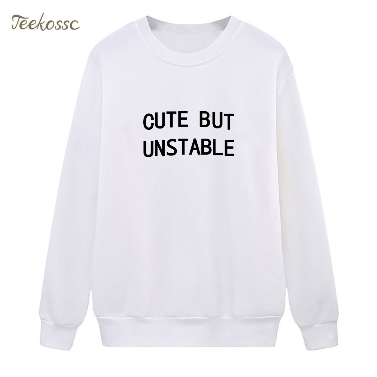 Cute But Unstable Sweatshirt Funny Letters Print Hoodie 2018 Hipster Winter Autumn Women Lady Pullover Fleece Casual Streetwear