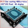 P2.5 светодиодный дисплей, 4 К utral ясно литья, Внутреннего Использования и видео, 480 мм * 480 мм, высокая frefesh, высокий серый класса