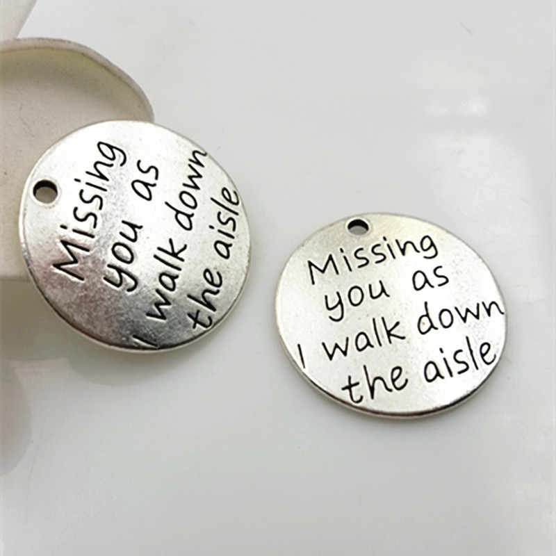 High Quality 10 Pieces/Lot Diameter 23mm Letter Printed Missing You As I walk Down The Aisle Love Words Charms
