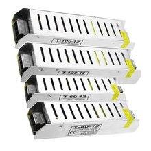 Schalt Netzteil DC 12 v 60w 80w 100w 120w Led-treiber 12 v Fonte Beleuchtung transformator 220 v zu 12 volt Netzteil