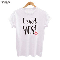 I Said Yes T Shirt Bride Funny Fashion Wedding Tee Wifey Married Women Honeymoon Tshirt Cute