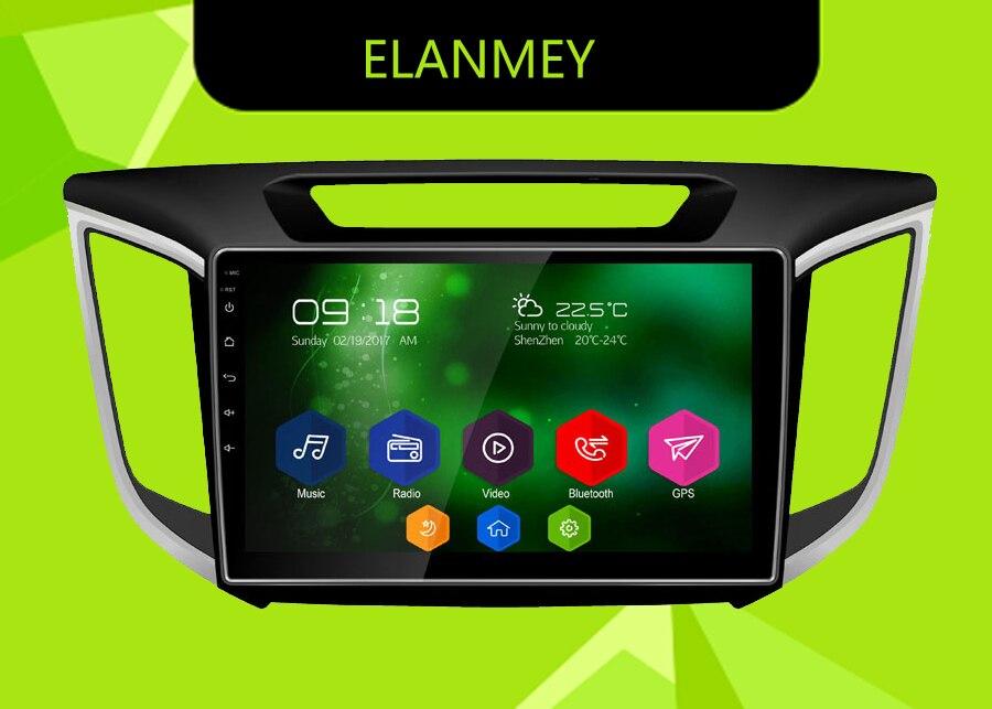 Elanmey GPS 8-Core Bluetooth stéréo android 8.1.0 lecteur multimédia de voiture pour HYUNDAI CRETA IX25 2016 unité principale navi dispositif radio