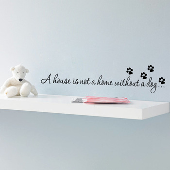 A house is not home without a dog Paw Print Wall stickers quotes decals wallpaper DIY