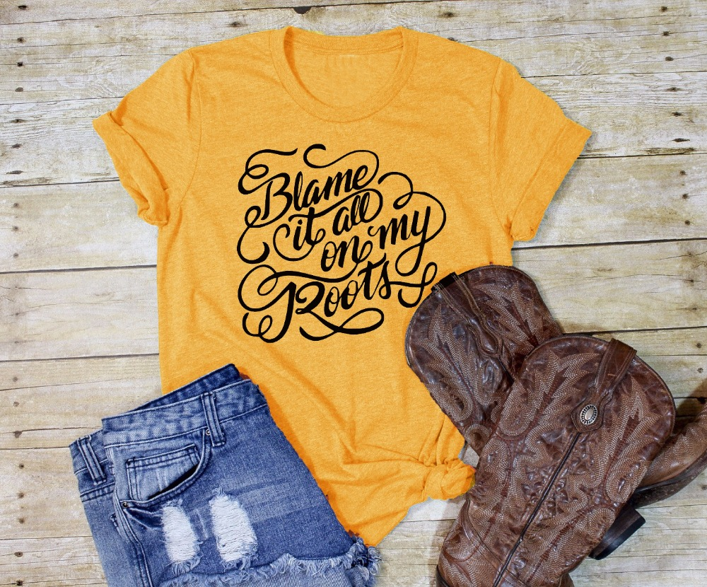 Blame it all on my Roots Country Concert   T     Shirt   women fashion graphic slogan grunge tumblr aesthetic tumblr party tees tops