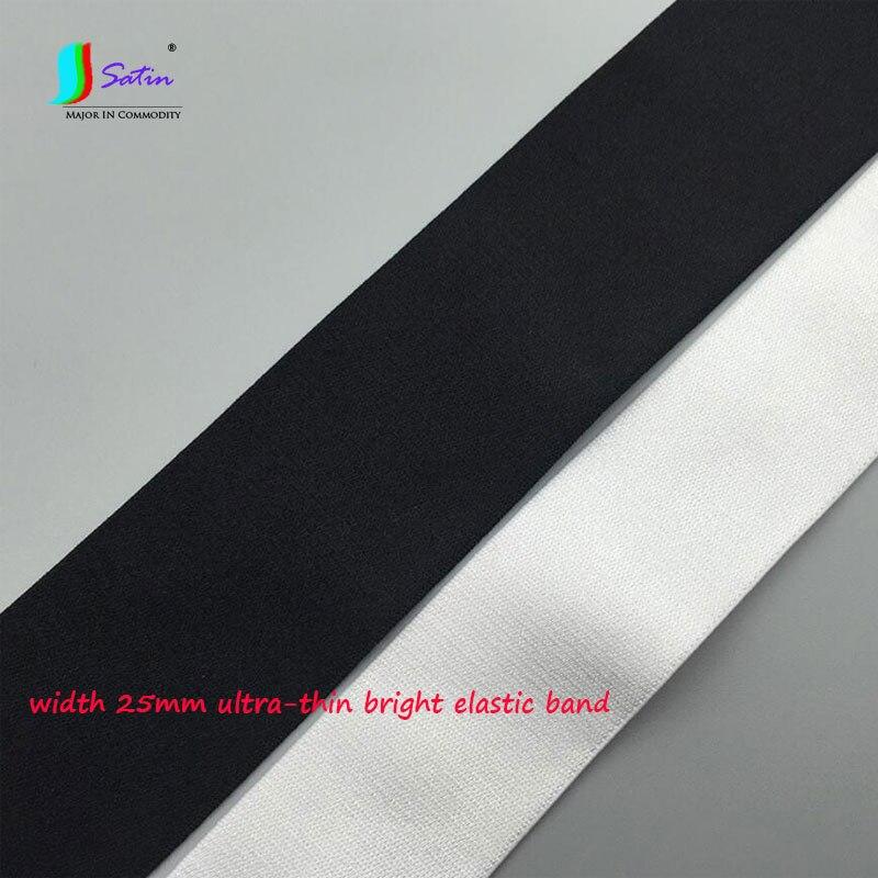 Width 25mm White Black Shiny Fiber Elastic Ribbon Underwear Clothes Repair Sew Material Ultra thin Black