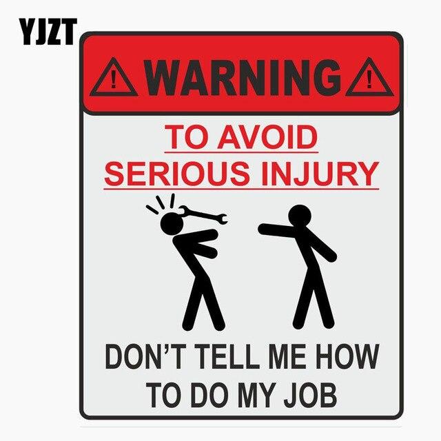 YJZT 11,9 cm * 14 cm advertencia para evitar lesiones graves no ME digas cómo hacer mi trabajo pegatina reflectante C1-7677