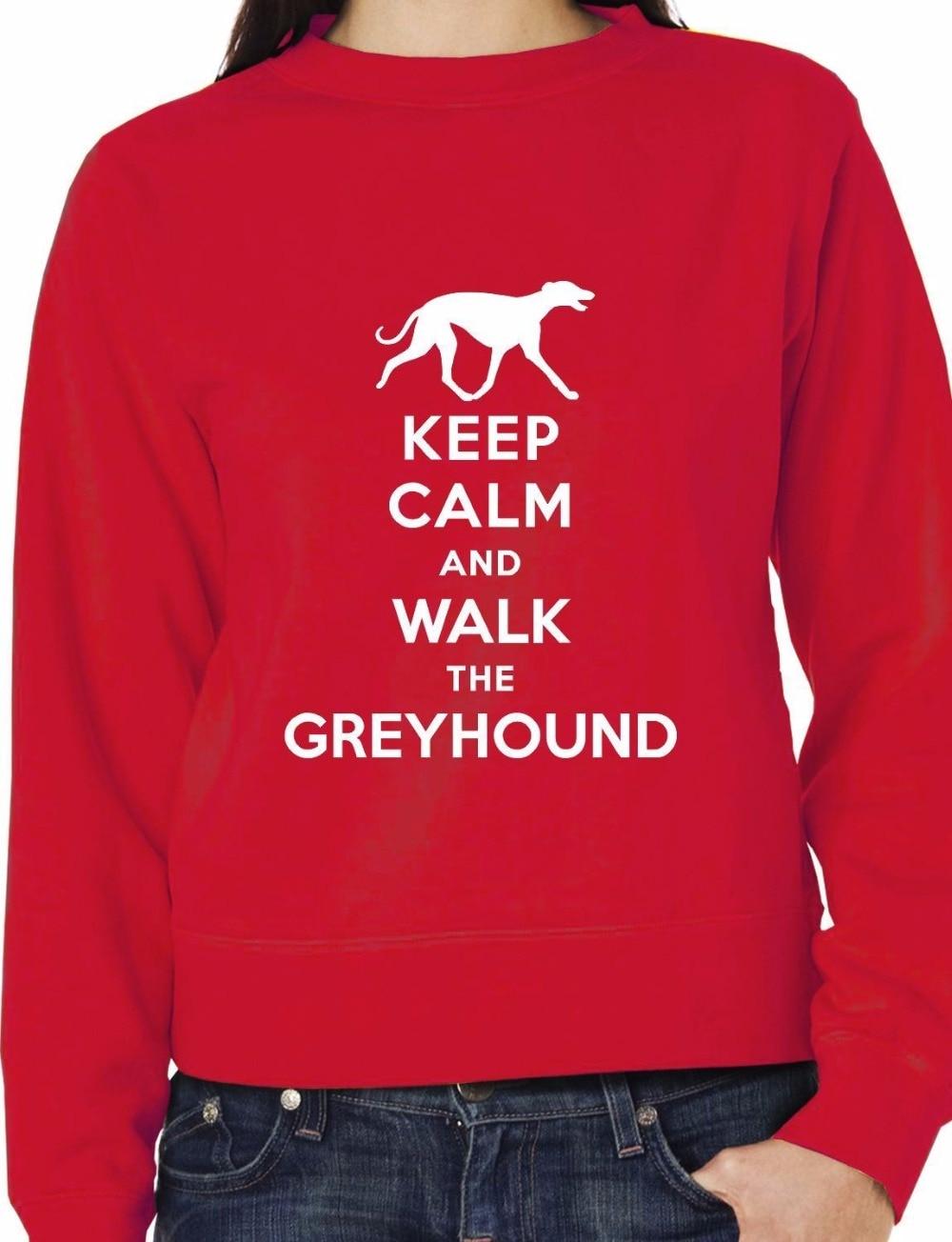 Keep Calm Walk Greyhound Dog Lovers Sweatshirt More Size and Colors-E109