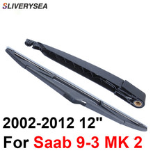 SLIVERYSEA Rear Windscreen Wiper and Arm For Saab 9-3 MK 2 2002-2012 16 4 door wagon High Quality Iso9000 Natural Rubber