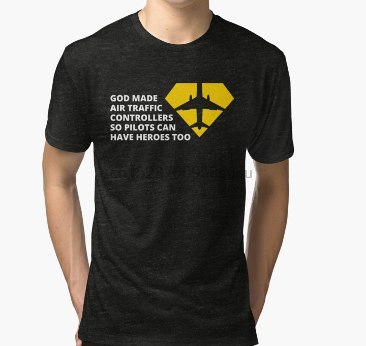 Men Tshirt Short Sleeve God Made Air Traffic Controllers So Pilots Can Have Heroes Too  T Shirt  One Neck Women T-shirt