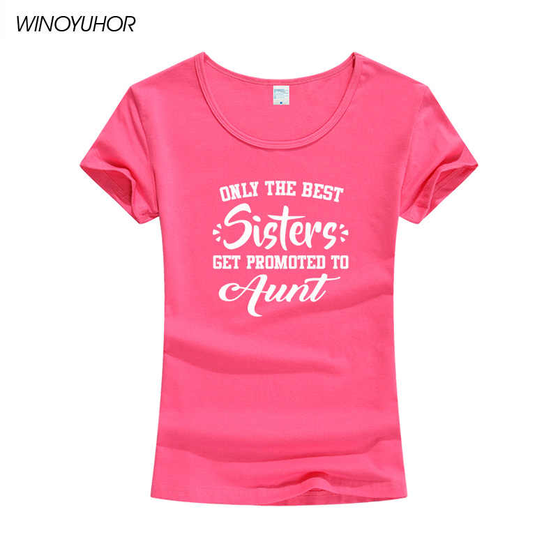 c86ffcb6e65 Only The Best Sisters Get Promoted To Aunt T Shirt Novelty Funny Mom s Gift  T-