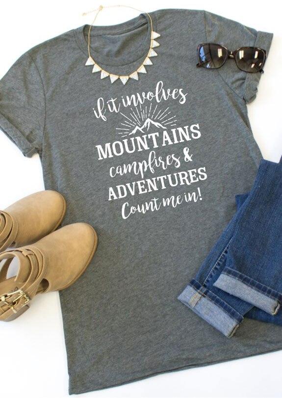 Если это включает горы костров и Приключения футболка женская мода Смешной Лозунг Графический летние футболки из хлопка grunge Топы рубашка